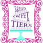 Bread, Sweet and Tiers