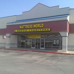 Mattress World Rustic Furniture Closed Abilene Tx Yelp
