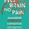 Photo de Exposition No Brain No Pain
