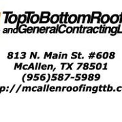 Photo Of Top To Bottom Roofing And General Contracting Llc Mcallen Tx United