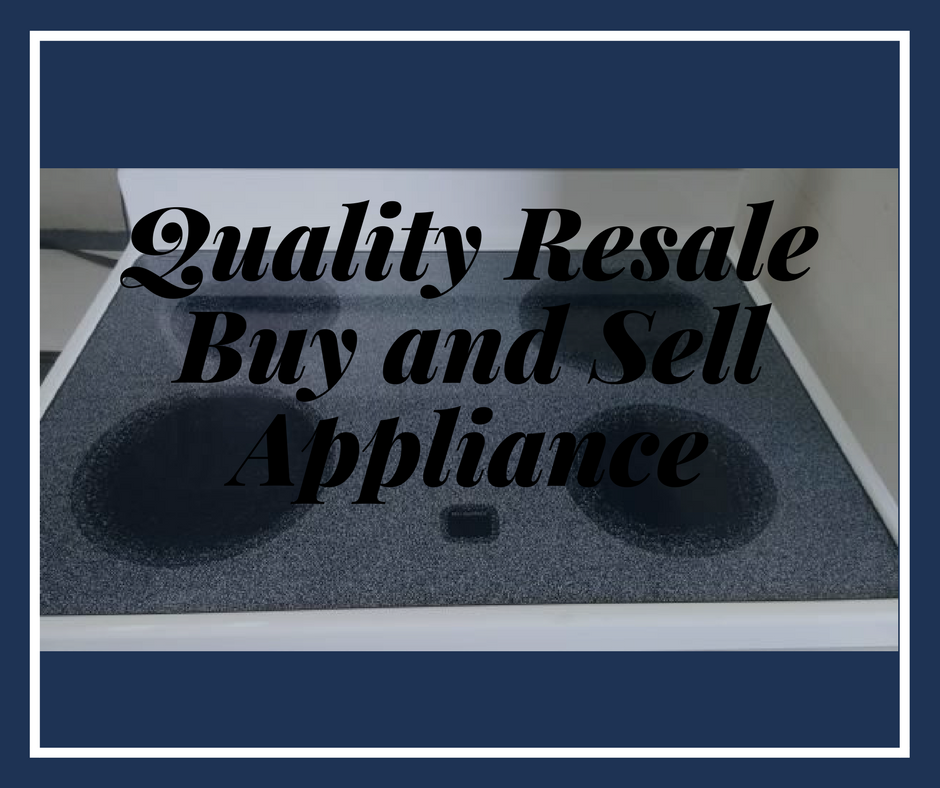 Quality Resale Buy And Sell Appliance 14 Photos
