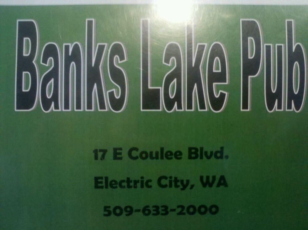 Banks Lake Pub: 17 W Coulee Blvd, Electric City, WA