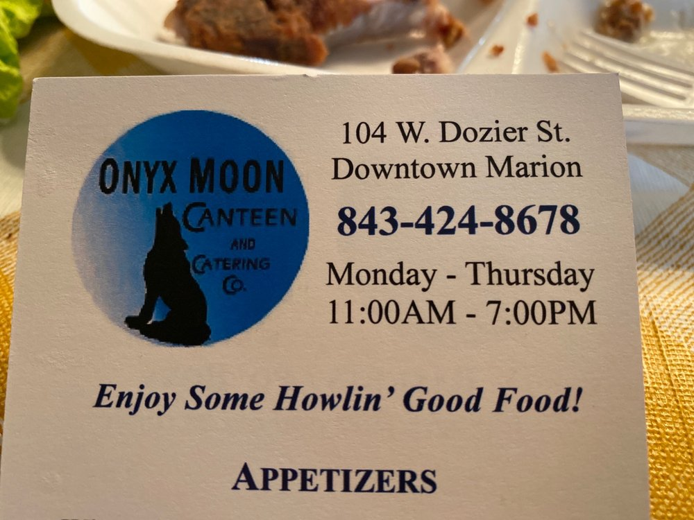 Onyx Moon Canteen: 104 W Dozier St, Marion, SC