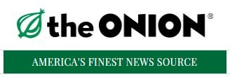 The Onion -- America's Finest News Source
