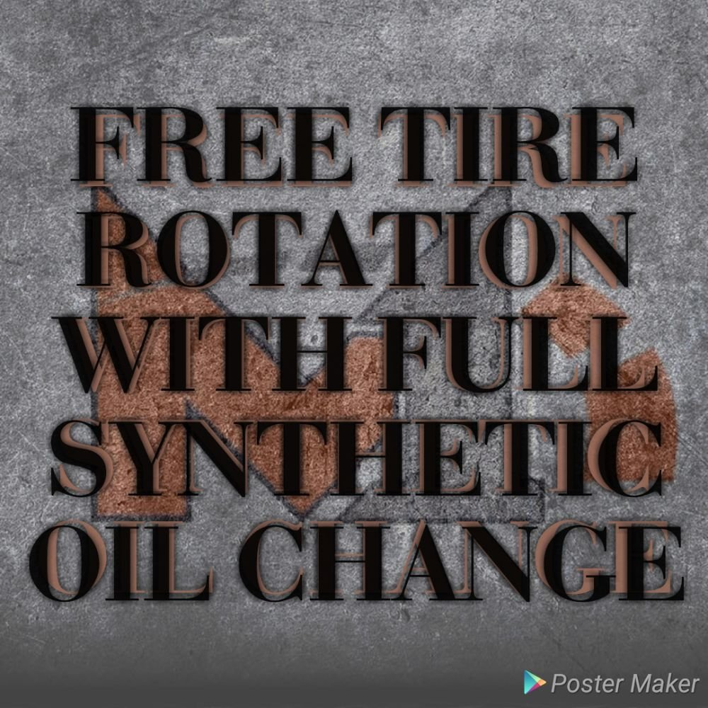 Free Tire Rotation With Full Synthetic Oil Change Yelp