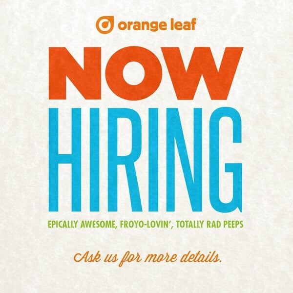 Orange Leaf is NOW HIRING! Interested candidates should send their ...