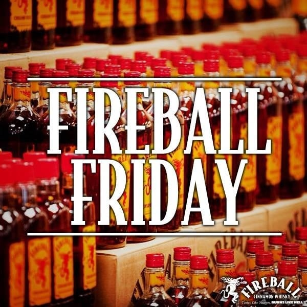 3 Fireball On Fridays Yelp