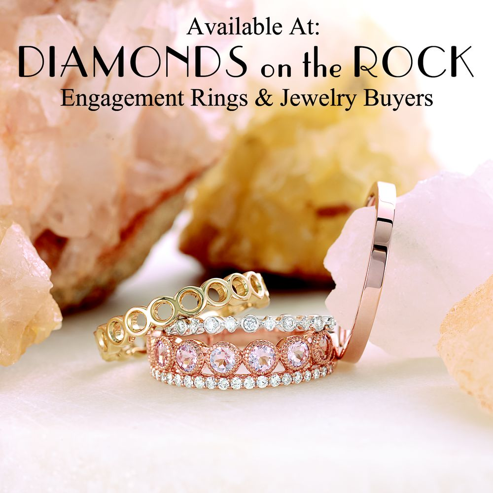 Diamonds On the Rock - Engagement Rings & Jewelry Buyers