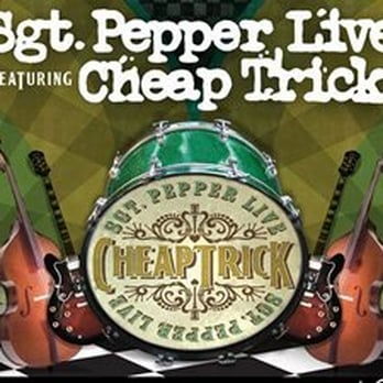 Sgt Pepper Live Featuring Cheap Trick Performing Arts