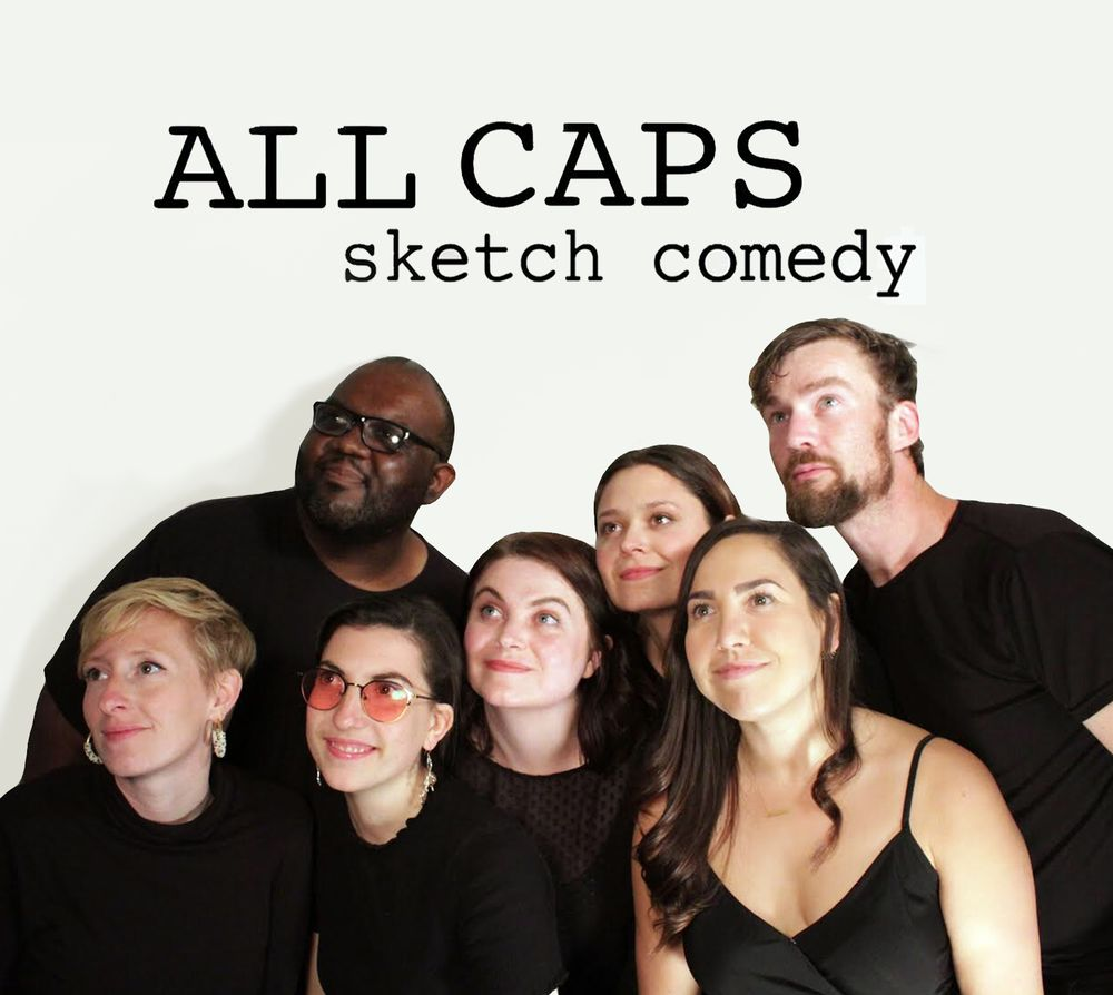 ALL CAPS Sketch Comedy