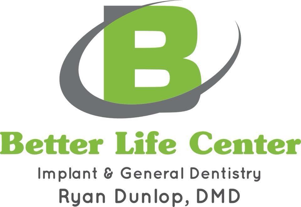 Ryan Dunlop, DMD - Better Life Center for Implant
