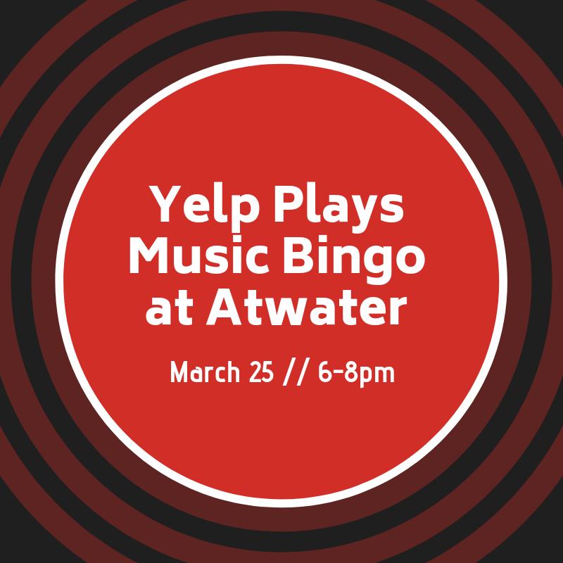 Yelp Plays Music Bingo at Atwater 5db72ee7b