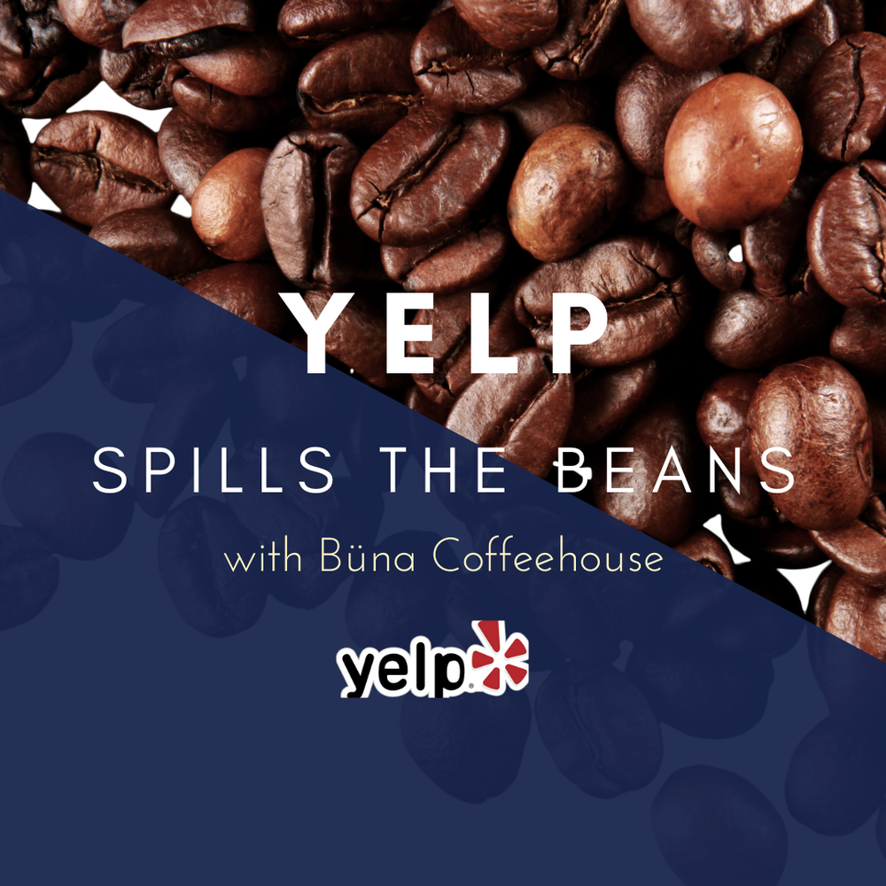 VIRTUAL YELP EVENT: Yelp Spills the Beans with Büna Coffeehouse